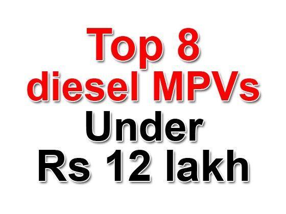 Top Diesel Mpvs Under Rs Lakh Zigwheels