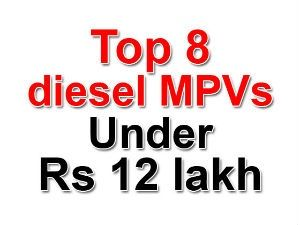 Top 8 diesel MPVs under Rs 12 lakh