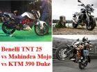 Benelli TNT 25 vs Mahindra Mojo vs KTM 390 Duke: Spec Comparison