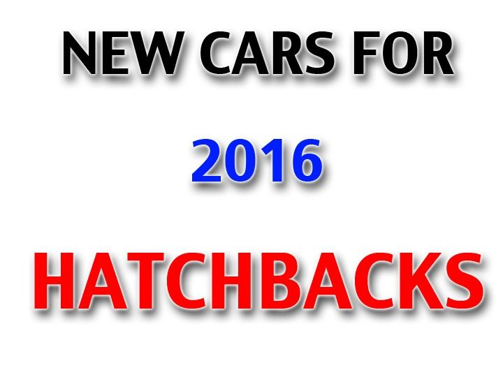 Hatchbacks launching in 2016