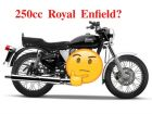 250cc Royal Enfield In The Works?