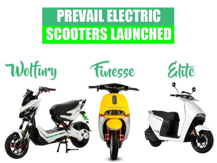 Prevail Electric Launches Three New Electric Scooters Elite Finesse And Wolfury Prices Starting From Rs 89999
